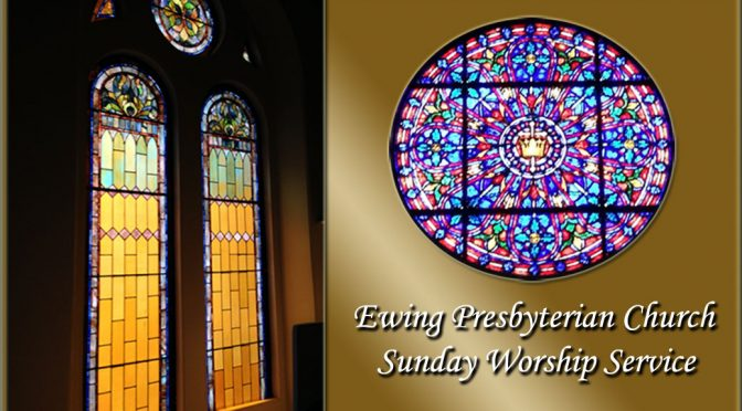 <b>Ewing Presbyterian Church Sunday Worship Service</b><br>Sunday, October 22 — 9:30 AM
