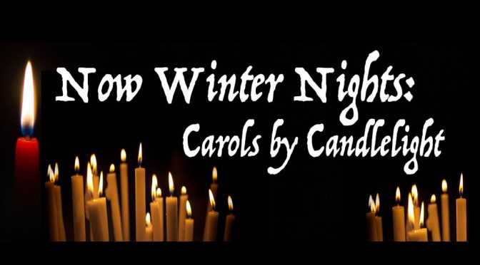 <b>Now Winter Nights: Carols by Candlelight – Early Music by the Riverview Consort</b><br>Monday, December 18 – 8:00 PM