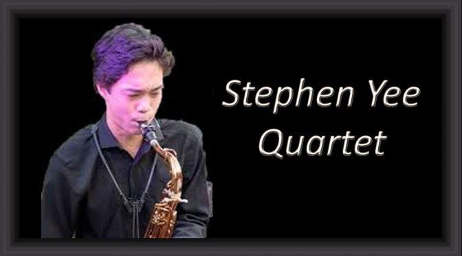 <b>Stephen Yee Quartet</b><br>Saturday, January 27 — 8:00 PM