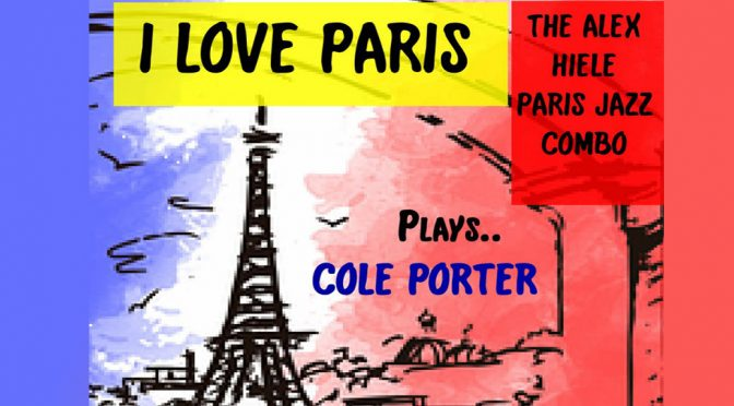 <b>A Tribute to Cole Porter – Alex Hiele Paris Jazz Combo with Guest Vocalist Michelle Lordi</b><br>Friday, March 9 — 8:00 PM