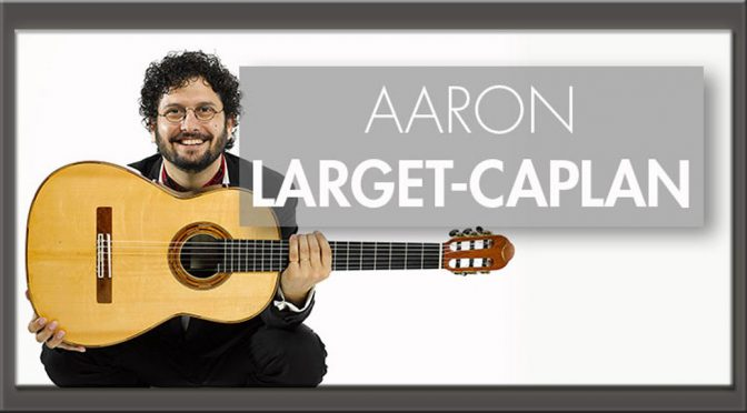 <b>Bach to Today – Aaron Larget-Caplan, Classical Guitar</b><br>Wednesday, April 18 — 8:00 PM