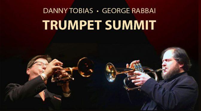 <b>Danny Tobias/ George Rabbai Trumpet Summit!</b><br>Saturday, March 24 — 2:00 PM