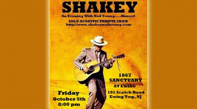 "<b>""Shakey"" – An Evening with Neil Young…Almost!</b><br>Friday, October 5 — 8:00 PM"