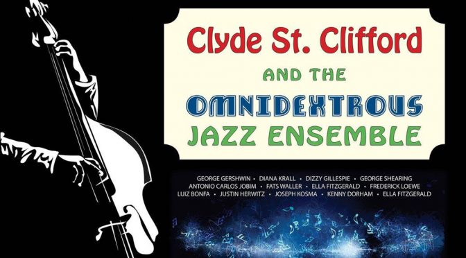 <b>Clyde St. Clifford and the Omnidexterous Jazz Ensemble</b><br>Sunday, October 14 — 3:00 PM