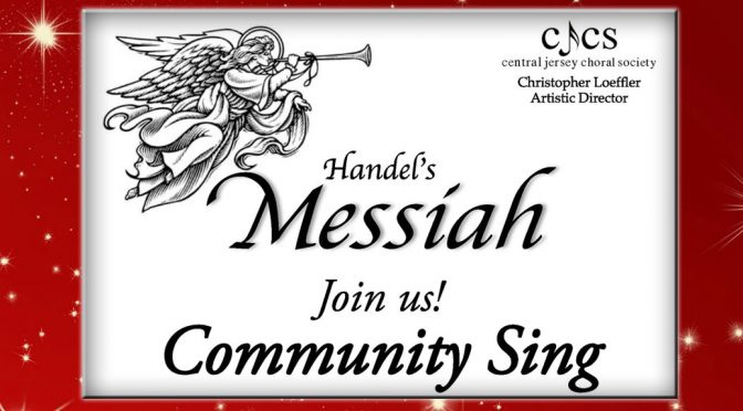 "<b>Central Jersey Choral Society, ""Messiah"" Community Sing</b><br>Friday, November 30 — 7:00 PM"