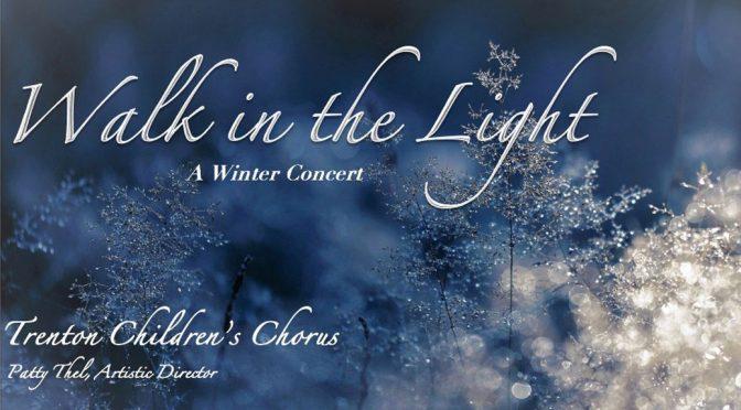 "<b>Trenton Children's Chorus, ""Walk in the Light, a Winter Concert""</b><br>Friday, December 7 — 5:30 PM"