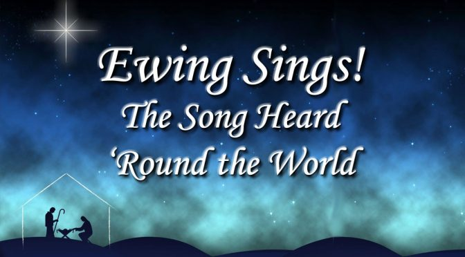 <b>Ewing Sings! The Song Heard 'Round the World</b><br>Friday, December 7 — 7:30 PM