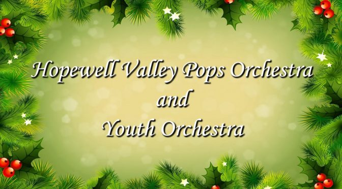 <b>Hopewell Valley Pops Orchestra and Youth Orchestra</b><br>Sunday, December 9 — 3:00 PM