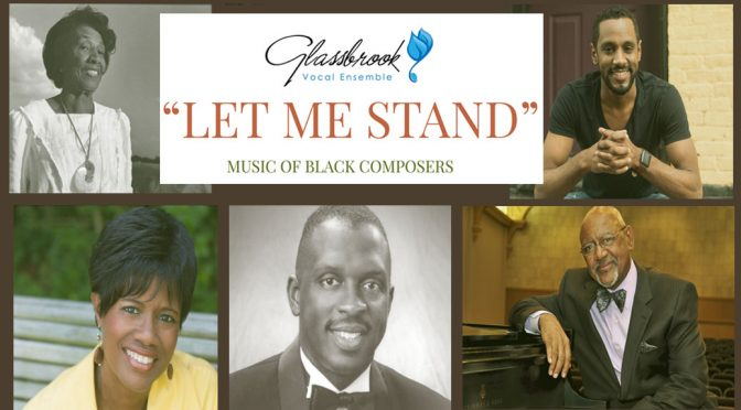"""<b>Glassbrook Vocal Ensemble: """"Let Me Stand"""" – Music of Black Composers</b><br>Sunday, February 24 — 6:30 PM"""