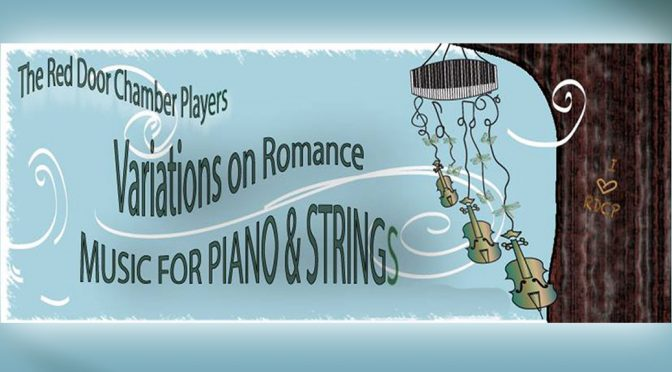<b>Red Door Chamber Players: Variations on Romance — Music for Piano and Strings</b><br>Sunday, March 3 — 3:00 PM