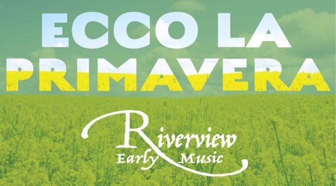 <b>Riverview Consort – Ecco la Primavera: A European Musical Bouquet</b><br>Wednesday, April 24 — 8:00 PM